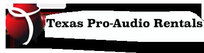 Texas Pro-Audio Rentals